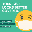 "30"" x 30"" Poster – ""Your Face Looks Better Covered"""